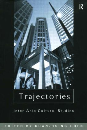 Trajectories: Inter-Asia Cultural Studies book cover