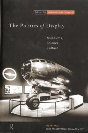 The Politics of Display: Museums, Science, Culture book cover