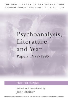 Psychoanalysis, Literature and War: Papers 1972-1995 (Paperback) book cover