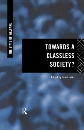 Towards a Classless Society? (Paperback) book cover