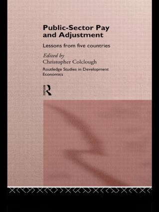 Public Sector Pay and Adjustment: Lessons from Five Countries, 1st Edition (Hardback) book cover
