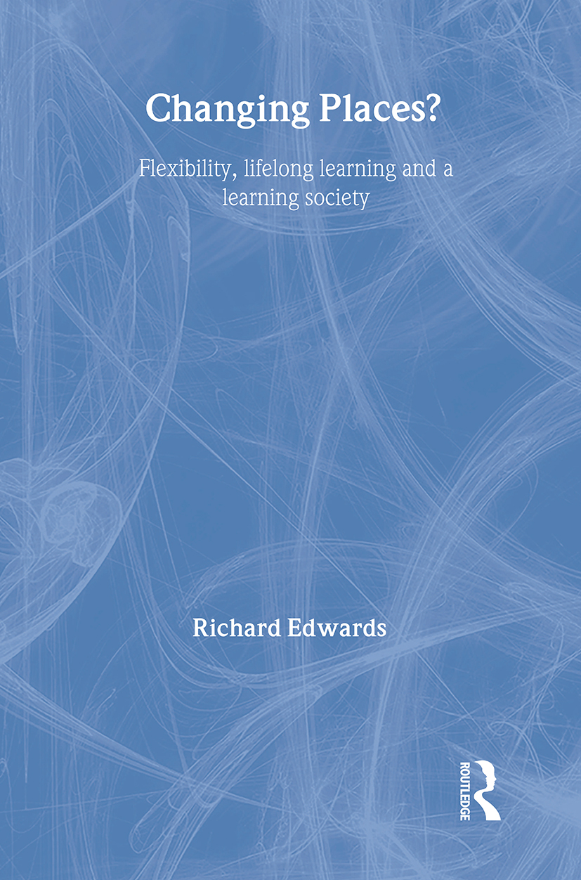 Changing Places?: Flexibility, Lifelong Learning and a Learning Society, 1st Edition (Paperback) book cover