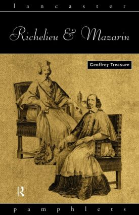 Richelieu and Mazarin: 1st Edition (Paperback) book cover