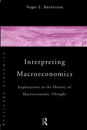 Interpreting Macroeconomics: Explorations in the History of Macroeconomic Thought (Paperback) book cover