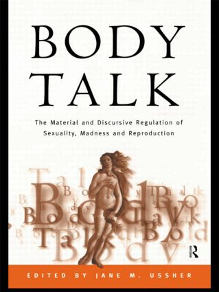 Body Talk: The Material and Discursive Regulation of Sexuality, Madness and Reproduction (Paperback) book cover
