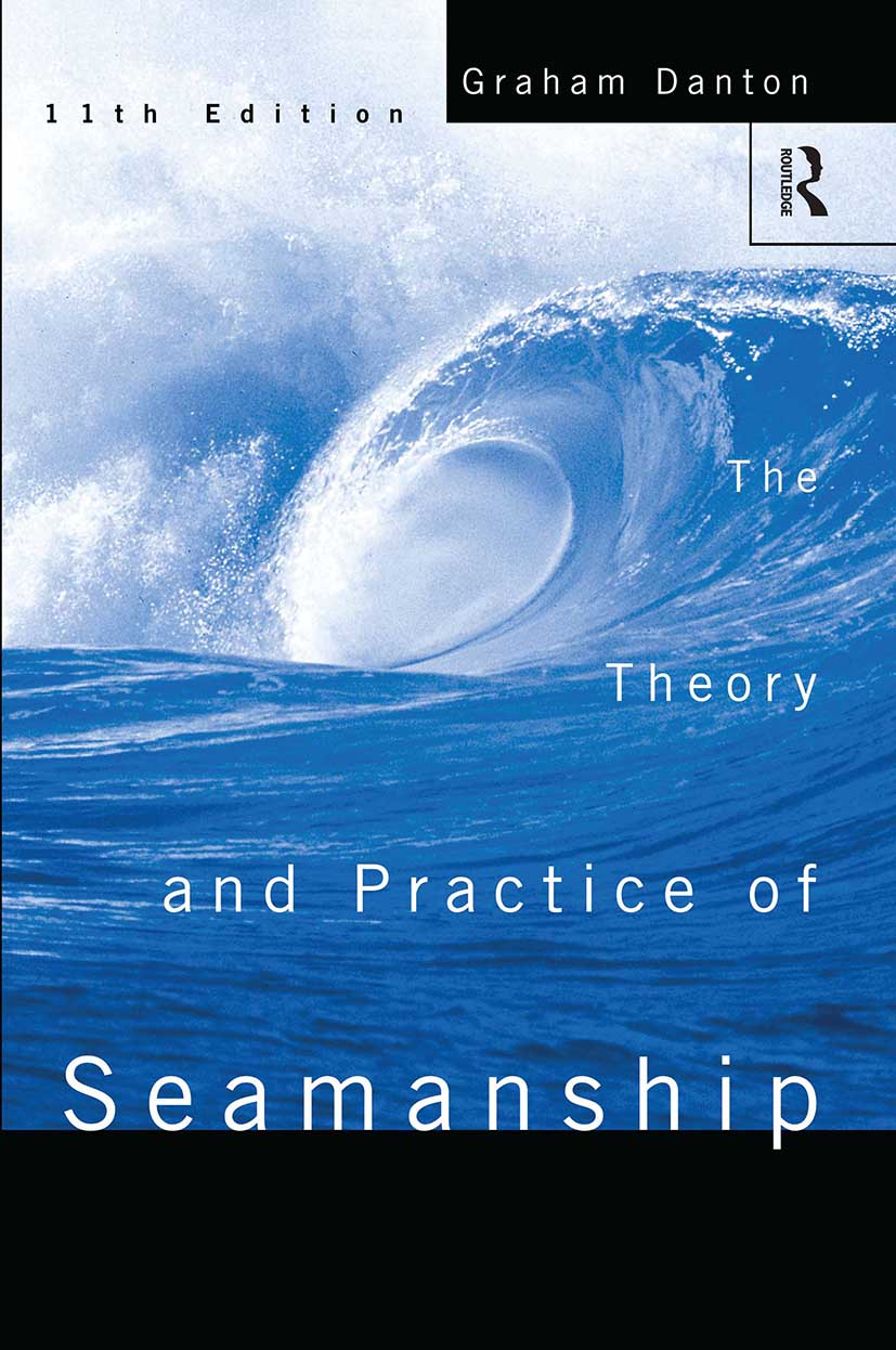 Theory and Practice of Seamanship XI: 1st Edition (Paperback) book cover