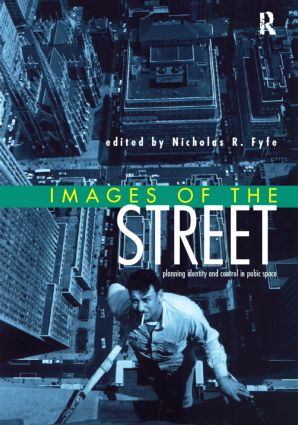 Images of the Street: Planning, Identity and Control in Public Space, 1st Edition (Paperback) book cover
