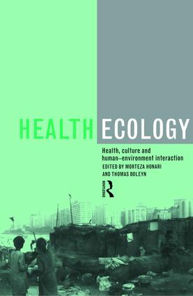 Health Ecology: Health, Culture and Human-Environment Interaction, 1st Edition (Paperback) book cover