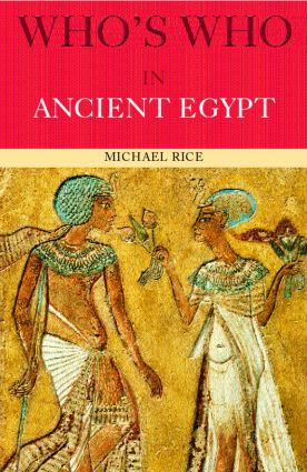 Who's Who in Ancient Egypt: 1st Edition (Paperback) book cover