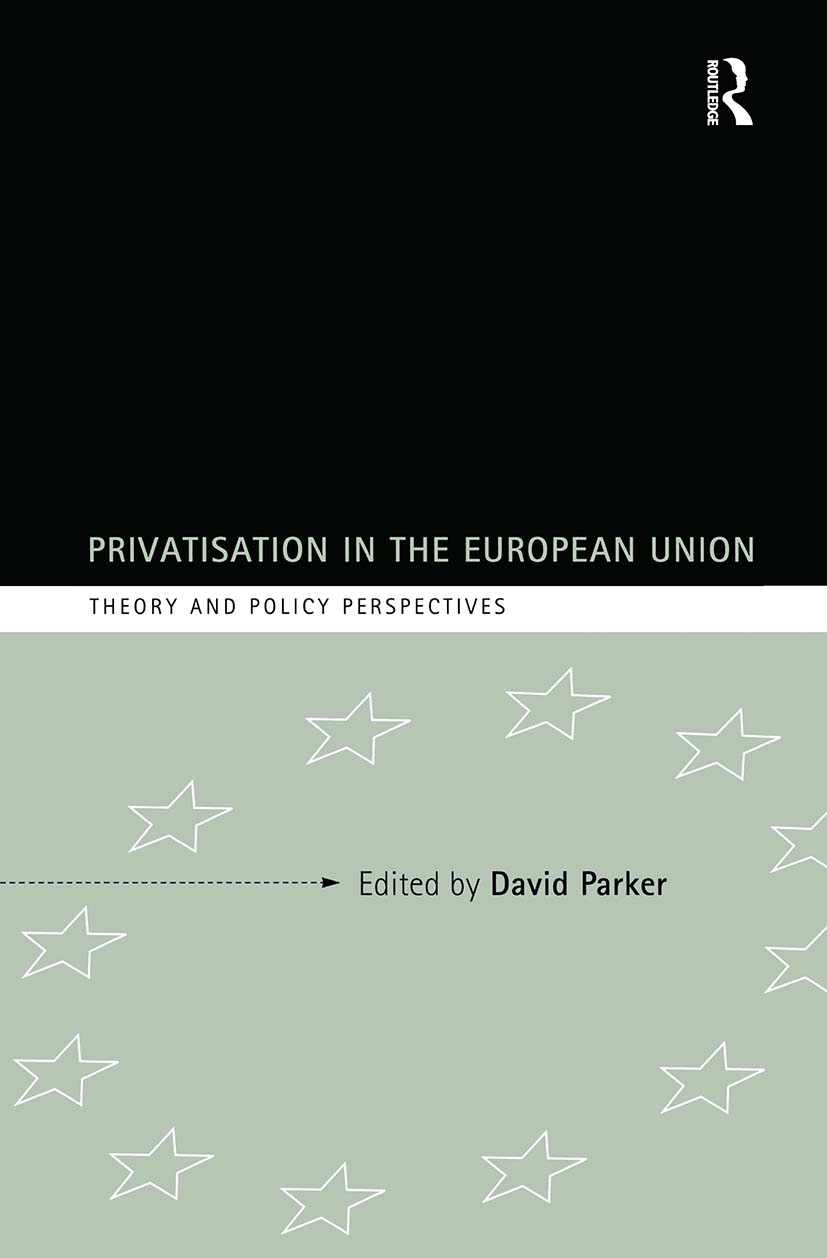 Privatization in the European Union: Theory and Policy Perspectives (Hardback) book cover