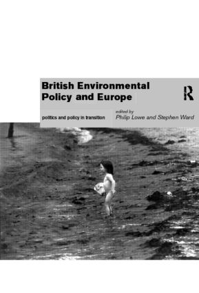 British Environmental Policy and Europe: Politics and Policy in Transition (Paperback) book cover