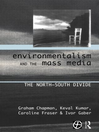 Environmentalism and the Mass Media: The North/South Divide, 1st Edition (Paperback) book cover
