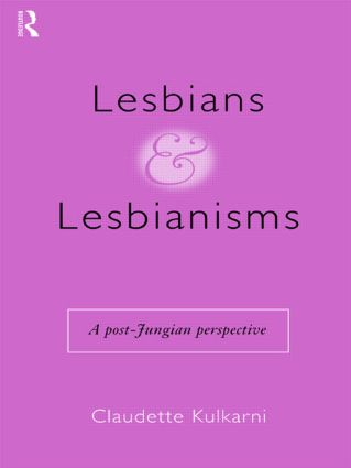 Lesbians and Lesbianisms: A Post-Jungian Perspective (e-Book) book cover