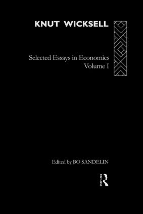 Knut Wicksell: Selected Essays in Economics, Volume One (Hardback) book cover