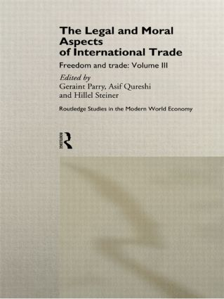 The Legal and Moral Aspects of International Trade: Freedom and Trade: Volume Three book cover