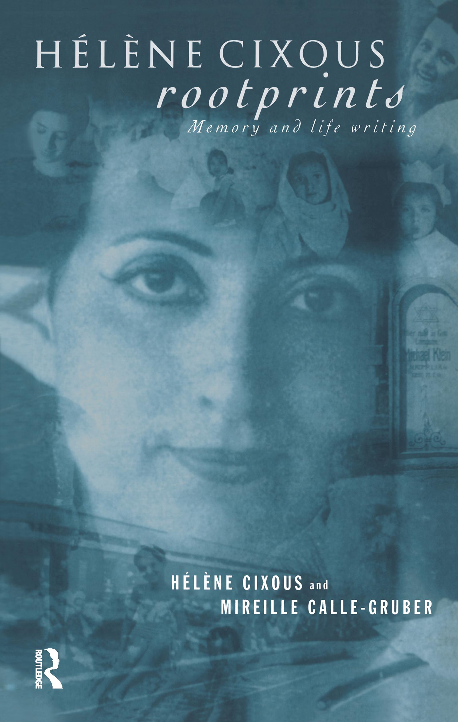 Hélène Cixous, Rootprints: Memory and Life Writing, 1st Edition (Hardback) book cover
