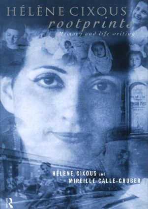 Hélène Cixous, Rootprints: Memory and Life Writing, 1st Edition (Paperback) book cover