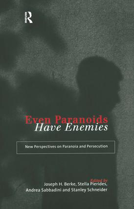 Even Paranoids Have Enemies: New Perspectives on Paranoia and Persecution, 1st Edition (Paperback) book cover