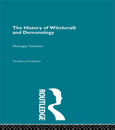 The History of Witchcraft and Demonology: 1st Edition (Hardback) book cover