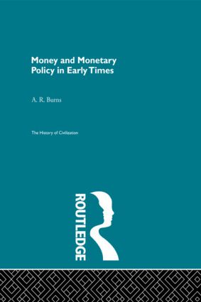 Money and Monetary Policy in Early Times (Hardback) book cover