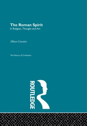 The Roman Spirit - In Religion, Thought and Art: 1st Edition (Hardback) book cover