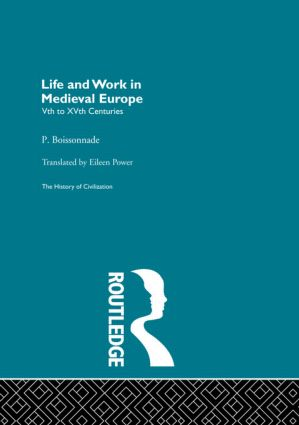 Life and Work in Medieval Europe (Hardback) book cover