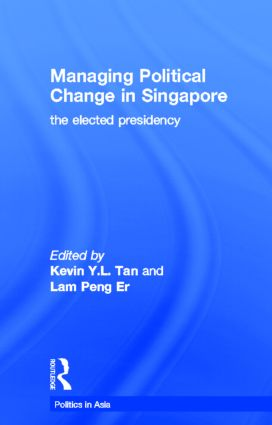 Managing Political Change in Singapore: The Elected Presidency (e-Book) book cover