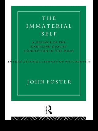 The Immaterial Self: A Defence of the Cartesian Dualist Conception of the Mind (Paperback) book cover