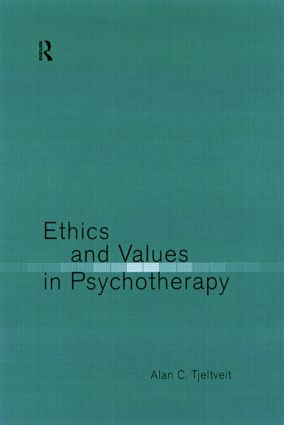 Ethics and Values in Psychotherapy: 1st Edition (Paperback) book cover