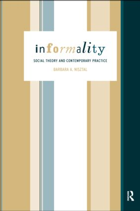 Informality: Social Theory and Contemporary Practice, 1st Edition (Paperback) book cover