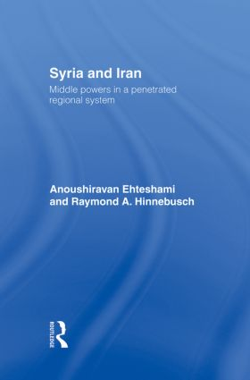 Syria and Iran: Middle Powers in a Penetrated Regional System (Hardback) book cover
