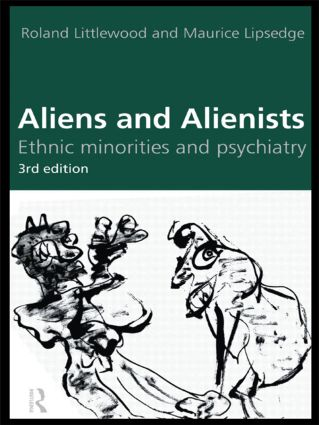 Aliens and Alienists: Ethnic Minorities and Psychiatry, 3rd Edition (Paperback) book cover
