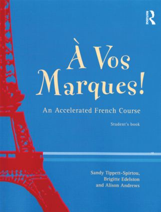 A Vos Marques!: An Accelerated French Course: Student's Book, 1st Edition (Paperback) book cover