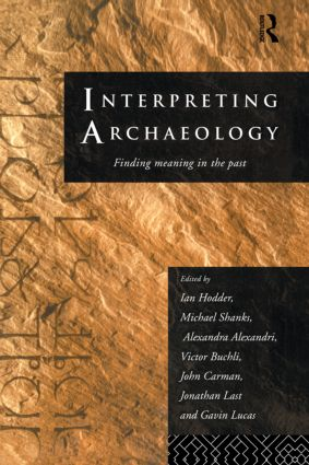 Interpreting Archaeology: Finding Meaning in the Past (Paperback) book cover