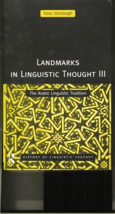 Landmarks in Linguistic Thought Volume III: The Arabic Linguistic Tradition (Paperback) book cover