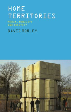 Home Territories: Media, Mobility and Identity book cover