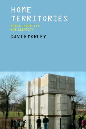 Home Territories: Media, Mobility and Identity, 1st Edition (Paperback) book cover
