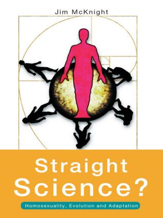 Straight Science? Homosexuality, Evolution and Adaptation (Paperback) book cover