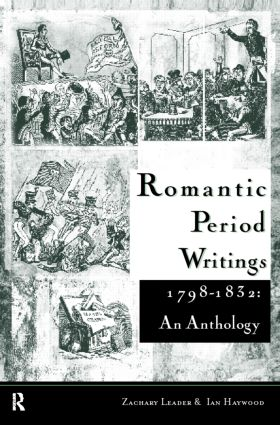 Romantic Period Writings 1798-1832: An Anthology: 1st Edition (Paperback) book cover