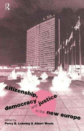 Citizenship, Democracy and Justice in the New Europe