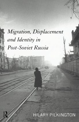 Migration, Displacement and Identity in Post-Soviet Russia (Paperback) book cover