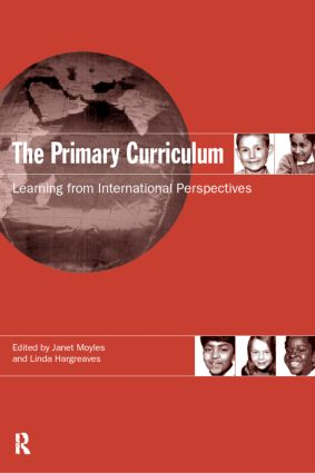 The Primary Curriculum: Learning from International Perspectives (Paperback) book cover
