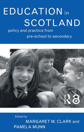 Education in Scotland: Policy and Practice from Pre-School to Secondary, 1st Edition (Paperback) book cover