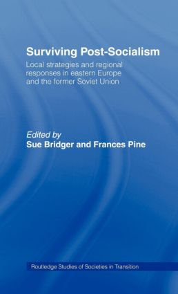 Surviving Post-Socialism: Local Strategies and Regional Responses in Eastern Europe and the Former Soviet Union (Hardback) book cover