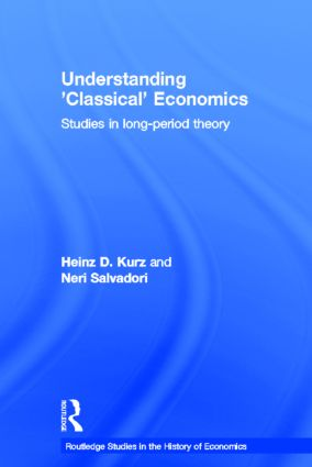 Understanding 'Classical' Economics: Studies in Long Period Theory (Hardback) book cover