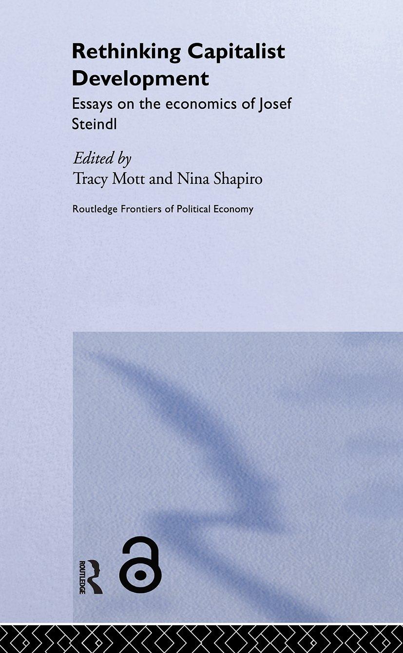 Rethinking Capitalist Development: Essays on the Economics of Josef Steindl, 1st Edition (Hardback) book cover