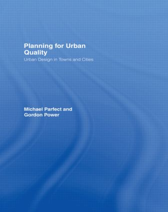 Planning for Urban Quality: Urban Design in Towns and Cities, 1st Edition (Paperback) book cover