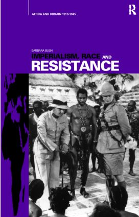 Imperialism, Race and Resistance: Africa and Britain, 1919-1945, 1st Edition (Paperback) book cover