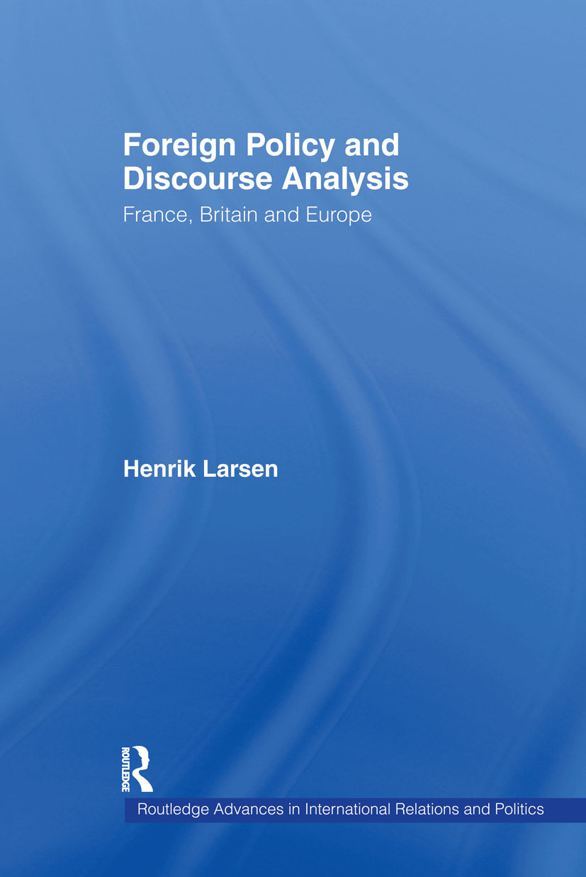 Foreign Policy and Discourse Analysis: France, Britain and Europe (Hardback) book cover