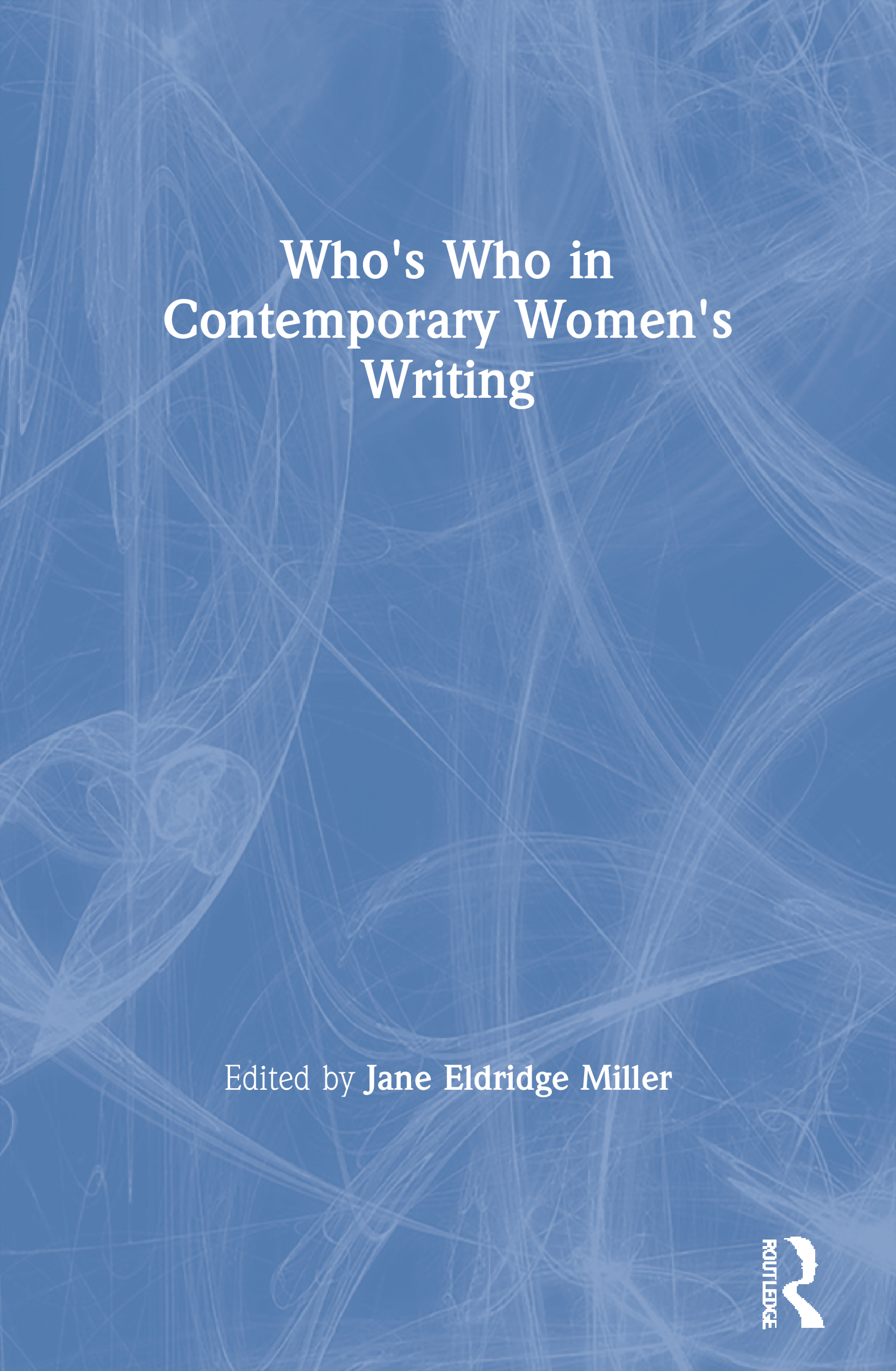 Who's Who in Contemporary Women's Writing: 1st Edition (Paperback) book cover